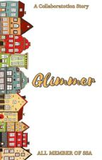 GLIMMER by SickStoryArea