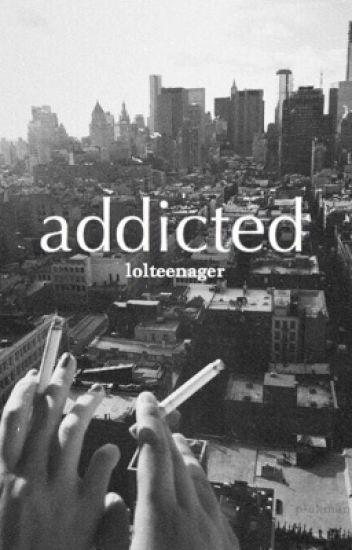 addicted [h.s]