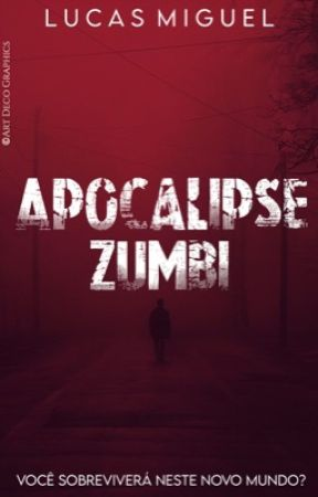 Apocalípse Zumbi - Livro Um Da Saga. by lucas_mi
