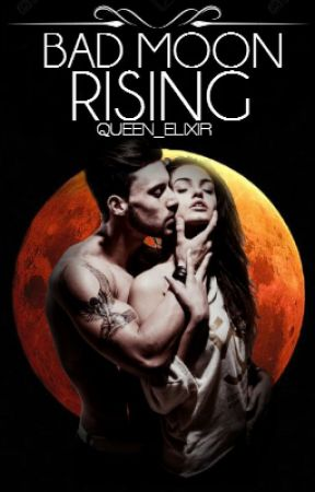 Bad Moon Rising by Queen_Elixir