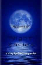Night Smiles by XxXWiltedRoseXxX