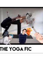 the yoga fic by Thesisterhood708
