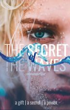 The Secret of the Waves by -oceanwriter-
