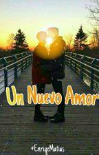 Un Nuevo Amor [Gay] © by EnriqeMatias