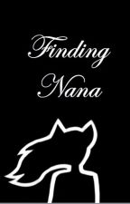 Finding Nana (Zana/Zane~Chan) by _Cosmos31