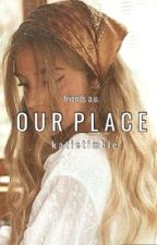 Our Place (o.h.) by KatieTimble