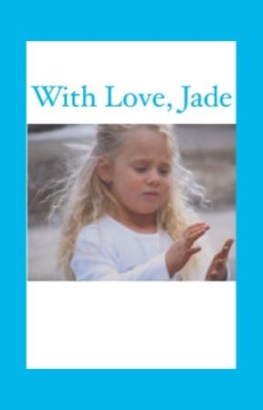 With love, Jade by Jade-the-Writer
