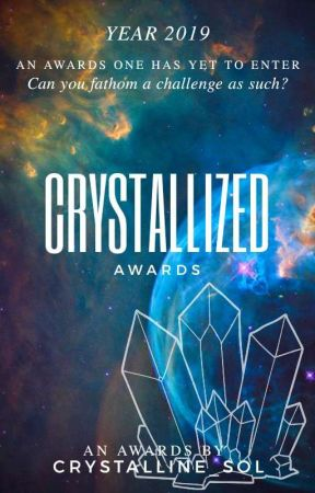 Crystallized Awards OPEN |♕2019♛| by Crystalline_Sol