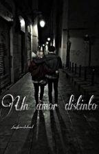 Un amor distinto  by lachimolalaxd