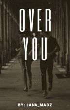 Over You by JANA_MADZ