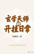 Huyền Học Thiên Sư Khai Quải Hằng Ngày full by Bangtam718