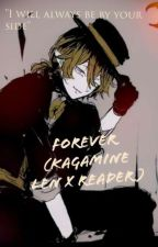 Forever (Len x Reader) by Alive_in_lalaland