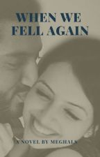 When We Fell Again...A RiKara FF by meghals