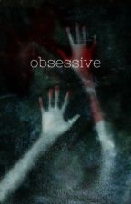 Obsessive      (discontinued)  by guccisisss