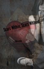 Scars Within, Scars Without by Marie2019