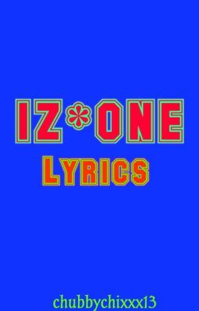 IZ*ONE LYRICS - Rumor (Romanization) - Wattpad