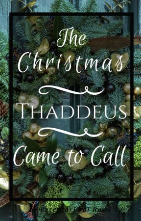 The Christmas Thaddeus Came To Call by Di_Rossi