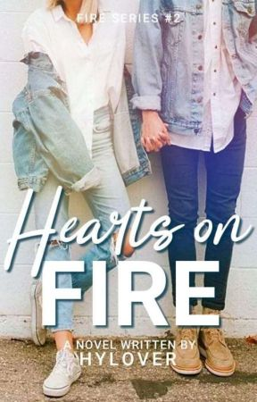 Hearts On Fire (Fire Series #2) by HYLover
