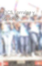 TICS, Lorraine y Gisselle by sheridantecno07