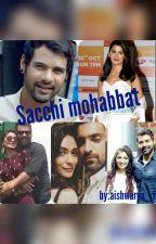 Sachchi mohabbat by Aishwarya-12