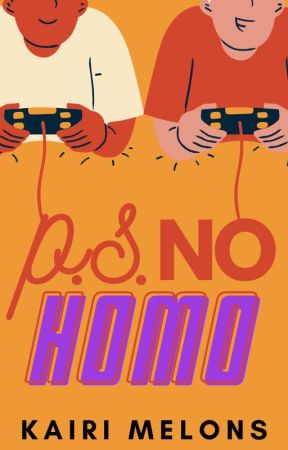 P.S. NO HOMO by yelloketsueki
