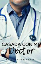 Casada Con Mi Doctor  by evelynromero21