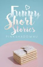 Funny Short Stories by PinkShadow4U