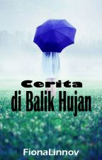 Cerita Dibalik Hujan [COMPLETED] by fiolnv