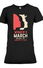Women's March 2019 Cody WY T-Shirt by WMarchca
