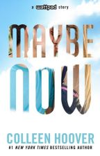 MAYBE NOW (PORTUGUESE EDITION) by uglylovebr