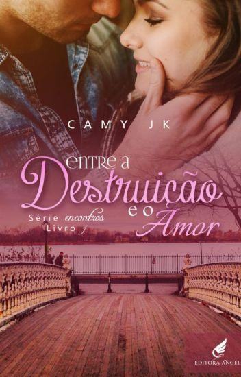 Entre a destruição e o amor # Livro 1