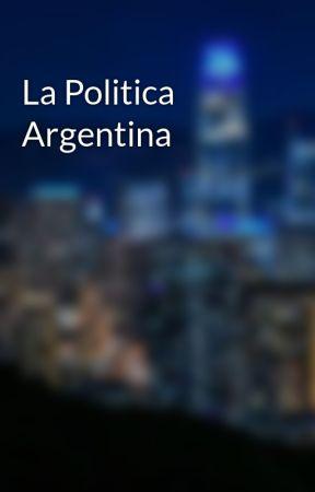 La Politica Argentina by MartinAcosta44