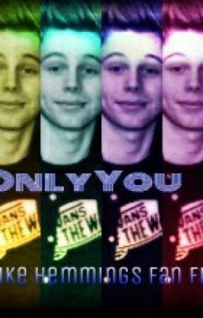 12a76ee61f8f Only You (Luke Hemmings Fan Fic) - Wattpad