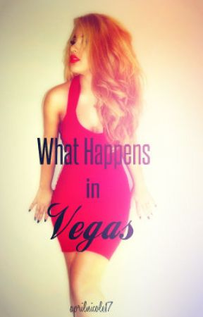 What Happens in Vegas... [Coming Soon] by aprilnicole17