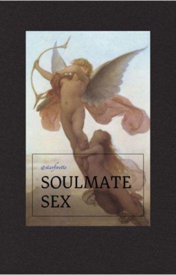 Soulmate Sex: Remastered - starfirette - Wattpad