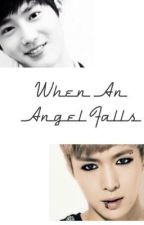 When An Angel Falls (Sulay EXO fanfic) by serenityvi