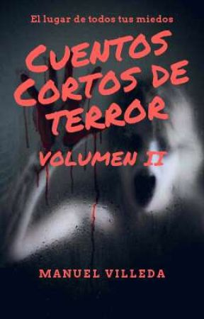 Cuentos cortos de terror (Volumen II) by ManuelVilleda