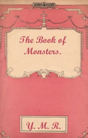 The Book of Monsters. by your-monster-romance