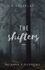 The Shifters - Roleplay by _ObtainableRainbow_