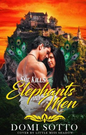 She Kills Elephants and Men (COMPLETED) by DomiSotto
