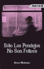 Sólo Los Pendejos No Son Felices by GrecoMedrano