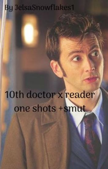 10th Doctor x reader one shot and smut