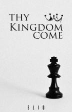Thy Kingdom Come by e-l-i-o