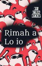 •Rimah a lo io• by kyra_nyaw014