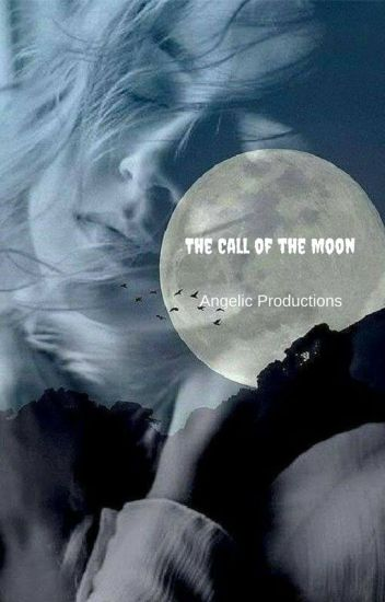 The Call of the Moon