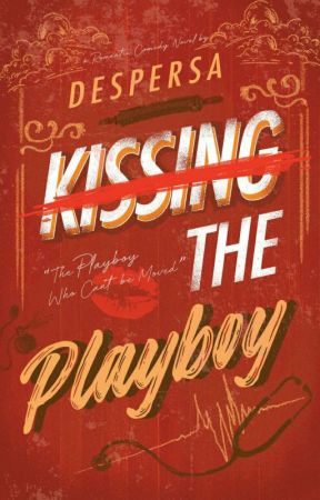 Kissing The Playboy  by despersa