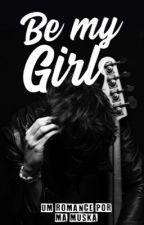 Be My Girl by ma_muska