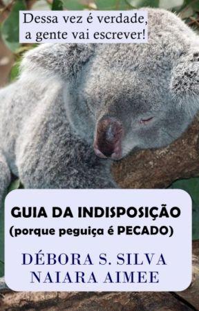 Guia da Indisposição (porque preguiça é PECADO) by NaiaraAimee