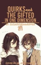 Quirks & the Gifted in one Dimension: BNHA/MHA & BSD FanFiction  by SugaryGrimmReaper