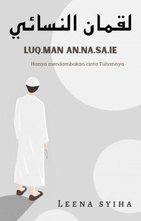 LUQMAN ANNASAIE © (BAKAL UNPUBLISH 31 OGOS 2020) by Leena_syiha